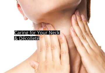 Caring for Your Neck and Decollete